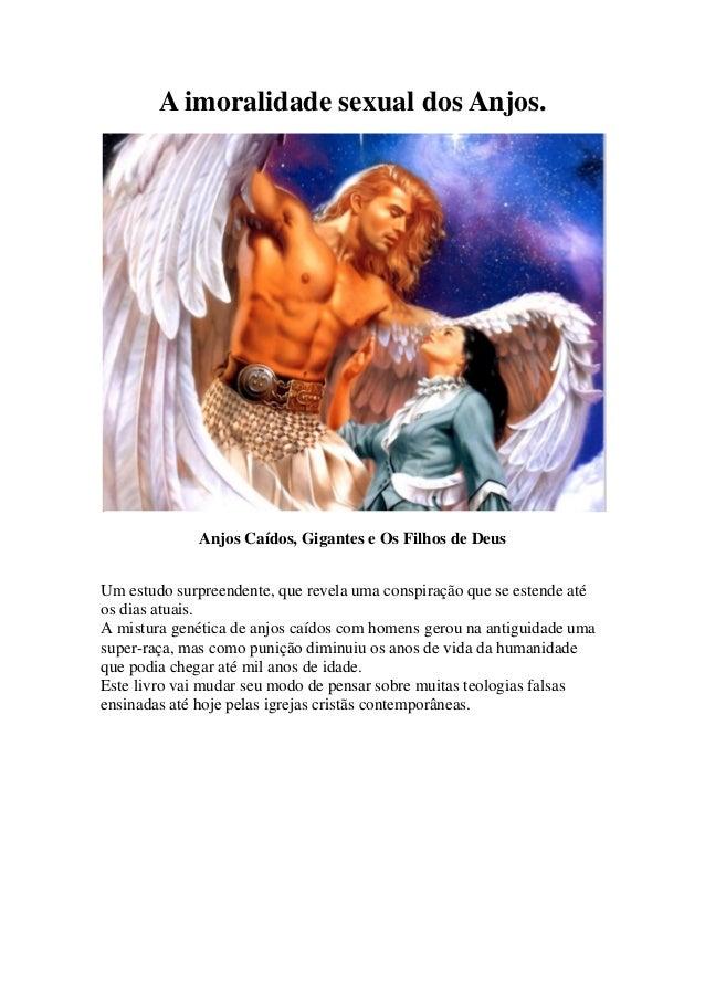 1 A imoralidade sexual dos Anjos. Anjos Caídos, Gigantes e Os Filhos de Deus Um estudo surpreendente, que revela uma consp...