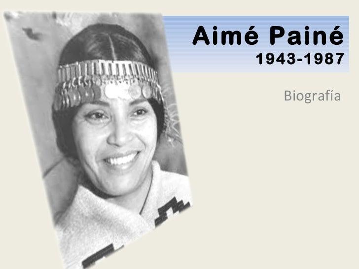 Aimé Painé 1943-1987 Biografía