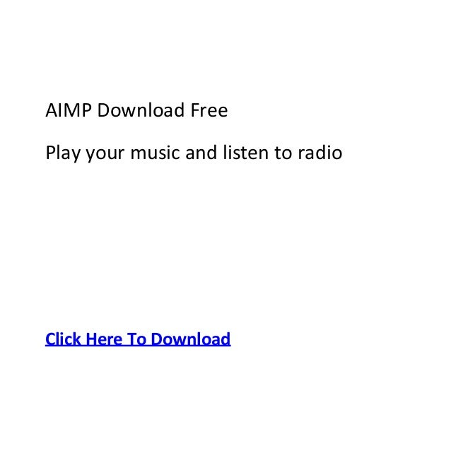 AIMP Download FreePlay your music and listen to radioClick Here To Download