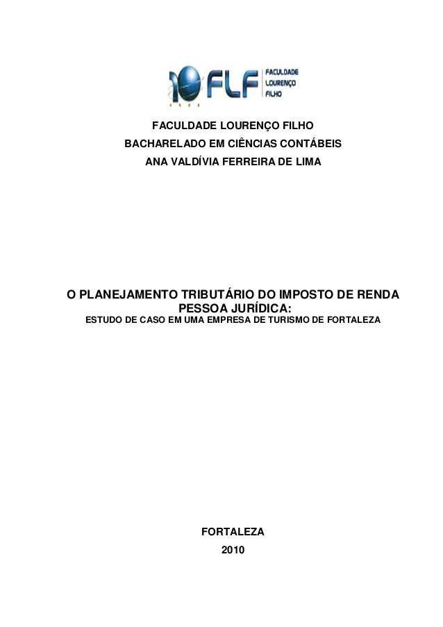 1  FACULDADE LOURENÇO FILHO BACHARELADO EM CIÊNCIAS CONTÁBEIS ANA VALDÍVIA FERREIRA DE LIMA O PLANEJAMENTO TRIBUTÁRIO DO I...