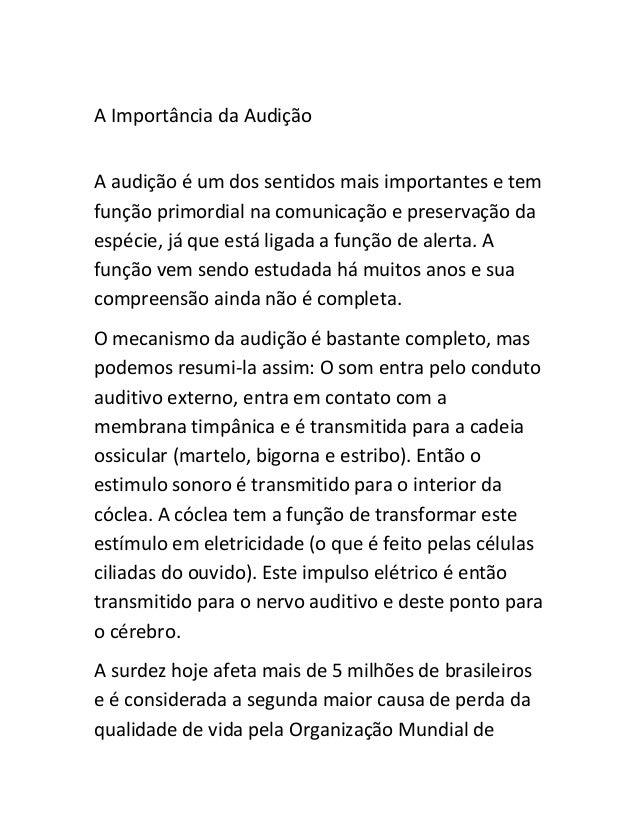 A Importância da Audição  A audição é um dos sentidos mais importantes e tem  função primordial na comunicação e preservaç...