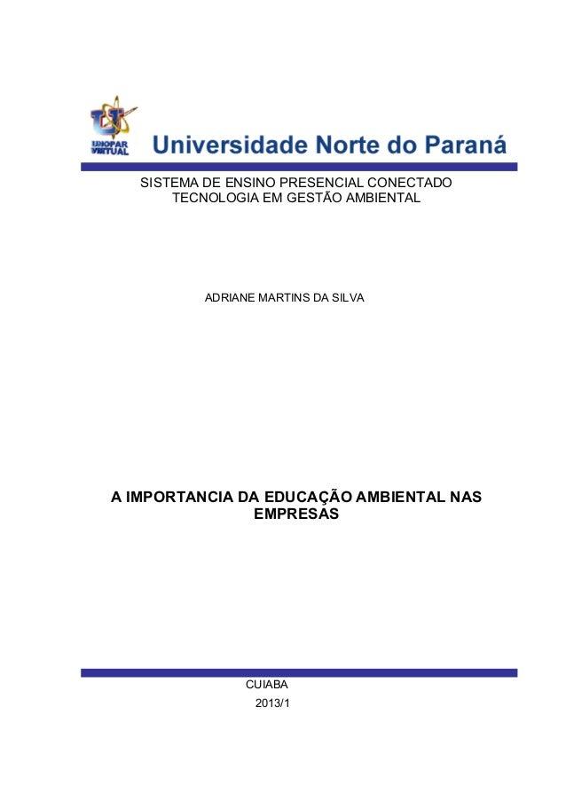 SISTEMA DE ENSINO PRESENCIAL CONECTADO TECNOLOGIA EM GESTÃO AMBIENTAL ADRIANE MARTINS DA SILVA A IMPORTANCIA DA EDUCAÇÃO A...