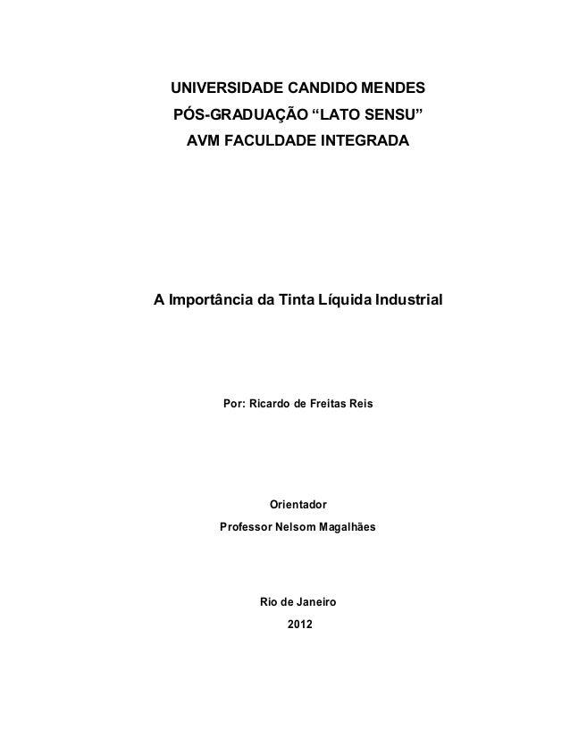 """UNIVERSIDADE CANDIDO MENDES PÓS-GRADUAÇÃO """"LATO SENSU"""" AVM FACULDADE INTEGRADA A Importância da Tinta Líquida Industrial P..."""