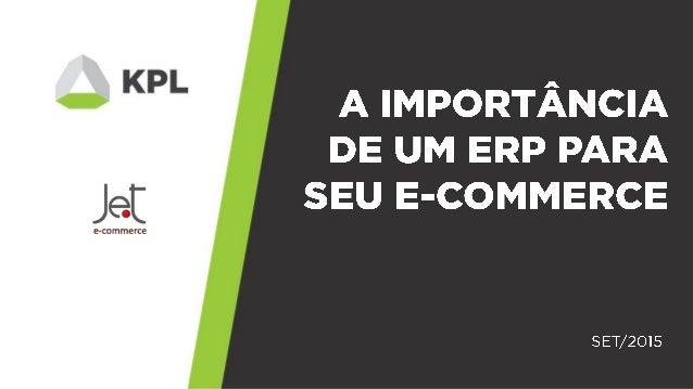 A Importância  de um ERP para seu E-Commerce