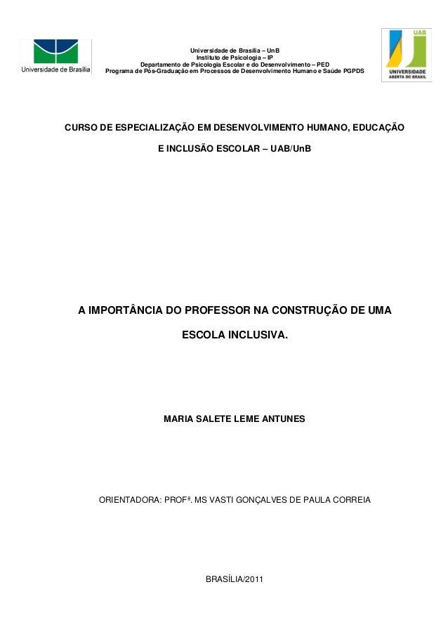 CURSO DE ESPECIALIZAÇÃO EM DESENVOLVIMENTO HUMANO, EDUCAÇÃO E INCLUSÃO ESCOLAR – UAB/UnB A IMPORTÂNCIA DO PROFESSOR NA CON...