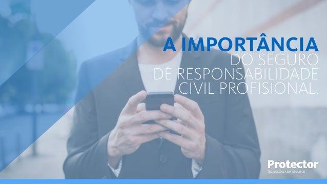 TECNOLOGIA EM SEGUROS A IMPORTÂNCIA DO SEGURO DE RESPONSABILIDADE CIVIL PROFISIONAL.