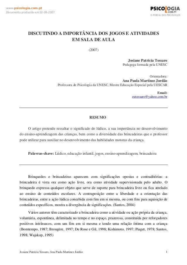 www.psicologia.com.ptDocumento produzido em 02-08-2007               DISCUTINDO A IMPORTÂNCIA DOS JOGOS E ATIVIDADES      ...