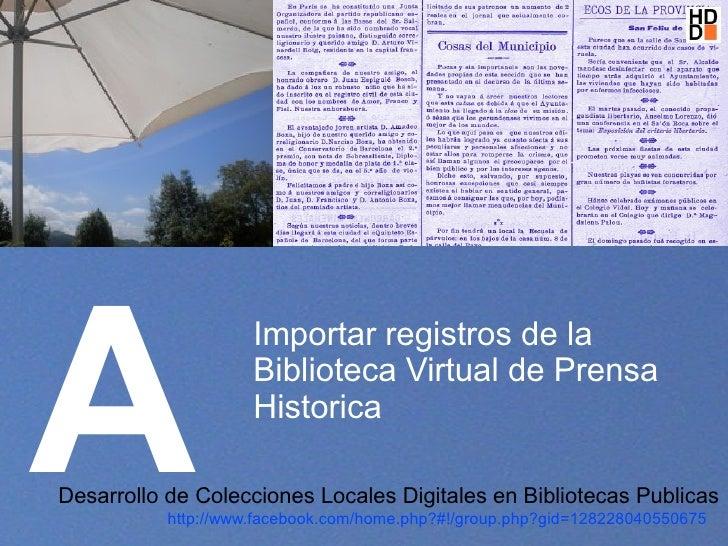 A                      Importar registros de la                      Biblioteca Virtual de Prensa                      His...