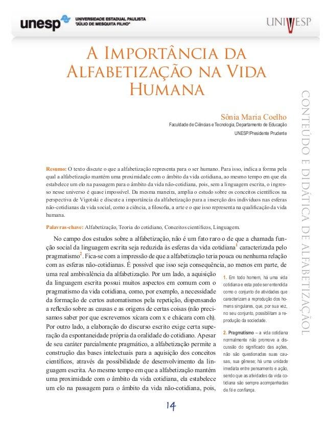 14 CONTEÚDOEDIDÁTICADEALFABETIZAÇÃOL A Importância da Alfabetização na Vida Humana Sônia Maria Coelho Faculdade de Ciência...