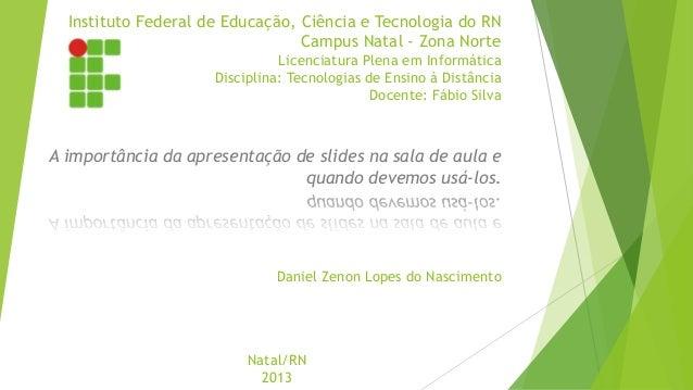 Instituto Federal de Educação, Ciência e Tecnologia do RN Campus Natal - Zona Norte Licenciatura Plena em Informática Disc...