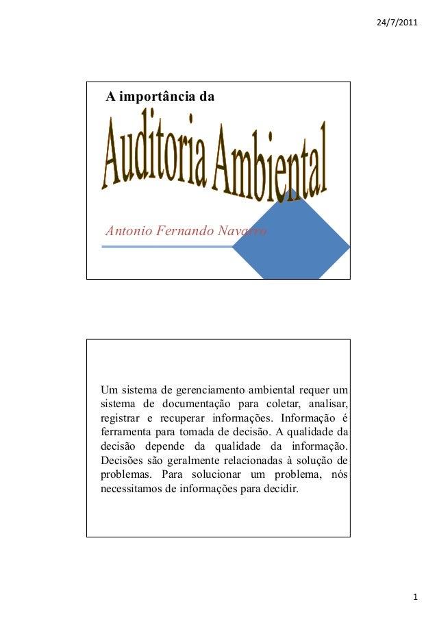 24/7/2011  A importância da  Antonio Fernando Navarro  Um sistema de gerenciamento ambiental requer um sistema de document...