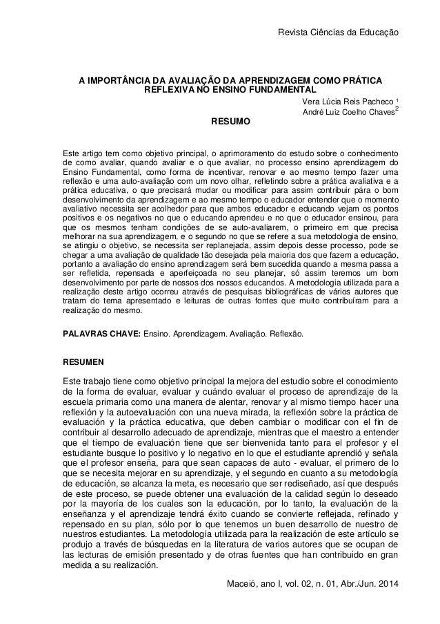 Revista Ciências da Educação 1 Maceió, ano I, vol. 02, n. 01, Abr./Jun. 2014 A IMPORTÂNCIA DA AVALIAÇÃO DA APRENDIZAGEM CO...