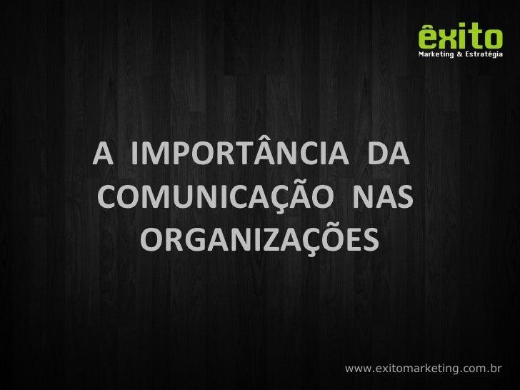 A  IMPORTÂNCIA  DA  COMUNICAÇÃO  NAS  ORGANIZAÇÕES