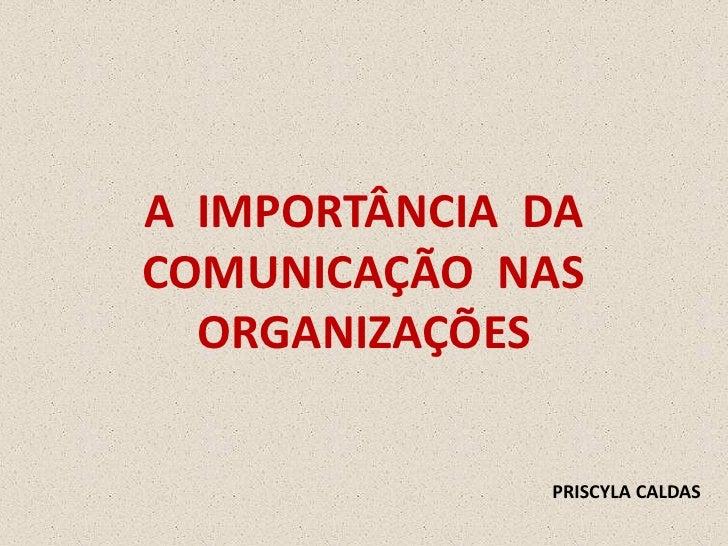 A Importância da Comunicação nas Organizações, por Priscyla Caldas