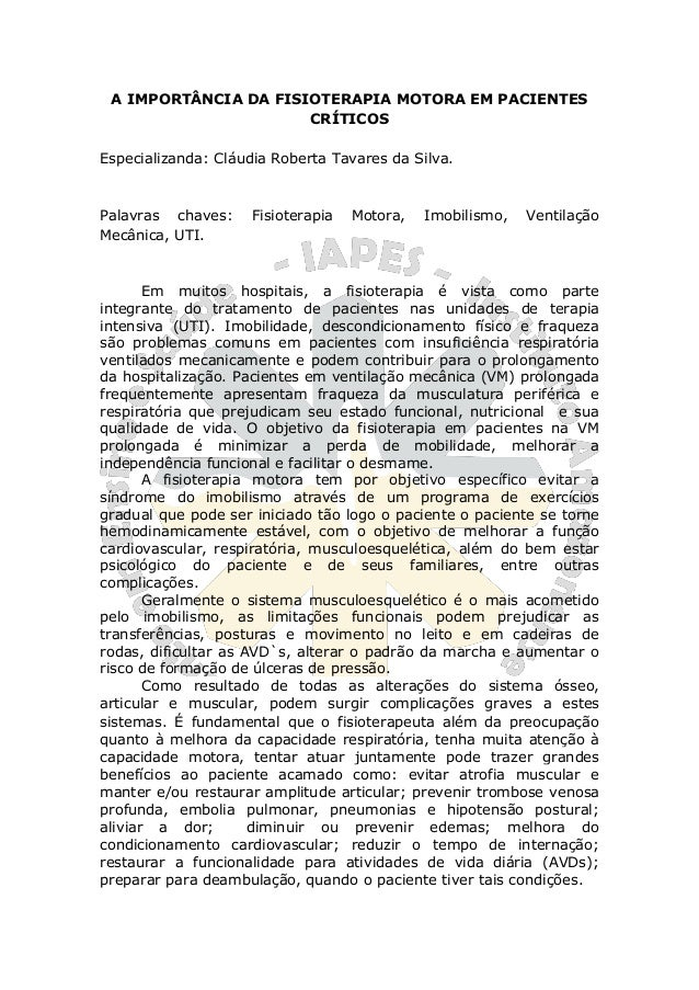 A IMPORTÂNCIA DA FISIOTERAPIA MOTORA EM PACIENTES CRÍTICOS Especializanda: Cláudia Roberta Tavares da Silva. Palavras chav...