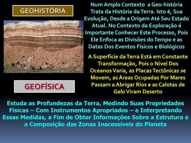 GEOHISTÓRIA Num Amplo Contexto a Geo-história Trata da História daTerra. Isto é, Sua Evolução, Desde a Origem Até Seu Esta...