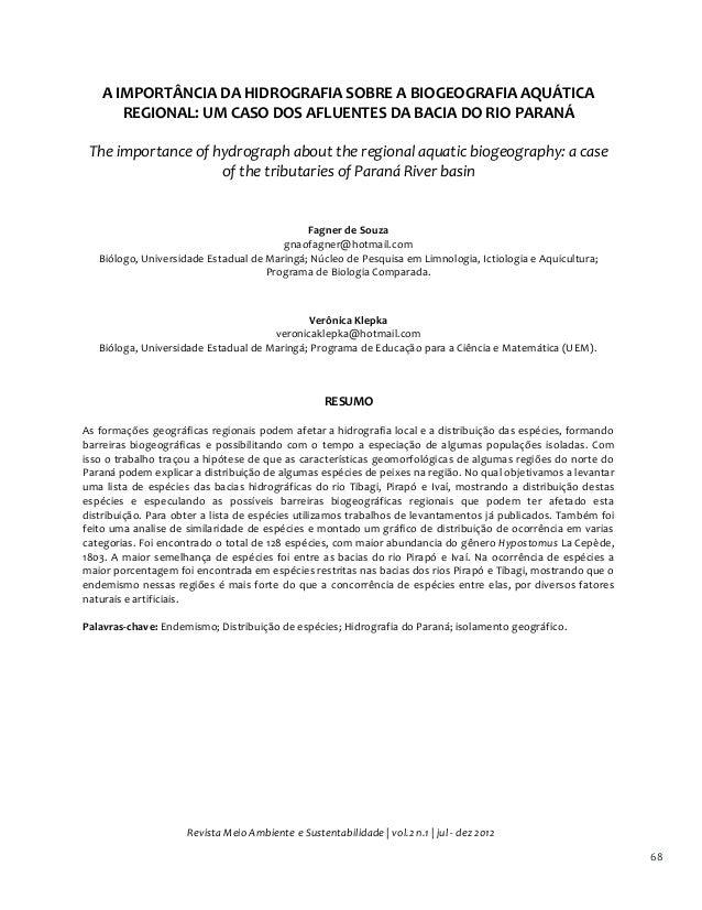 Revista Meio Ambiente e Sustentabilidade | vol.2 n.1 | jul - dez 2012 68 A IMPORTÂNCIA DA HIDROGRAFIA SOBRE A BIOGEOGRAFIA...