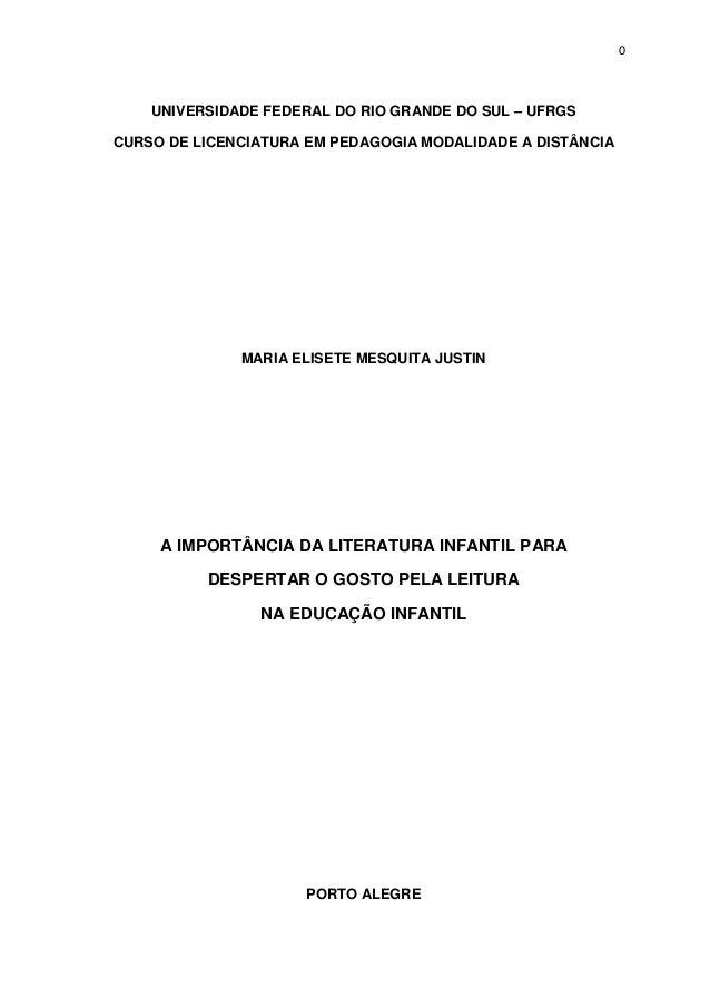 0 UNIVERSIDADE FEDERAL DO RIO GRANDE DO SUL – UFRGS CURSO DE LICENCIATURA EM PEDAGOGIA MODALIDADE A DISTÂNCIA MARIA ELISET...
