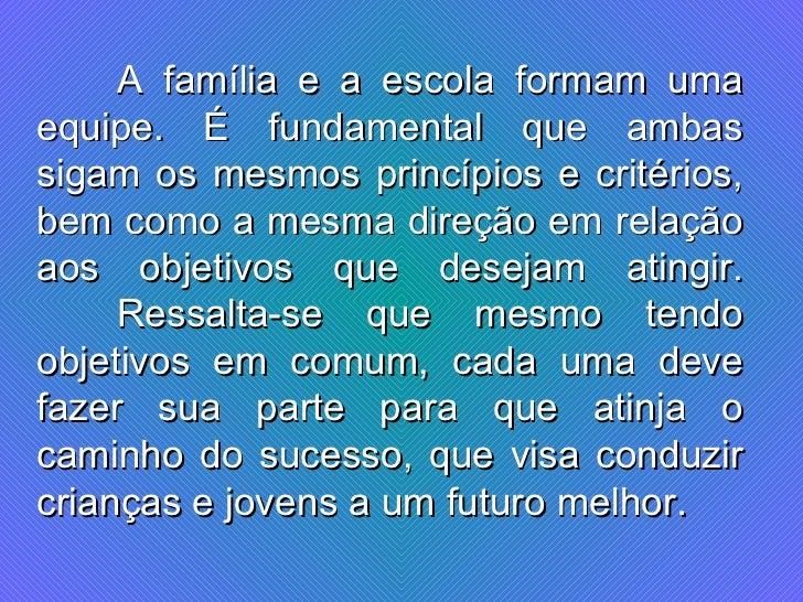 Preferência A importância da parceria família e escola(chico mendes) MD27
