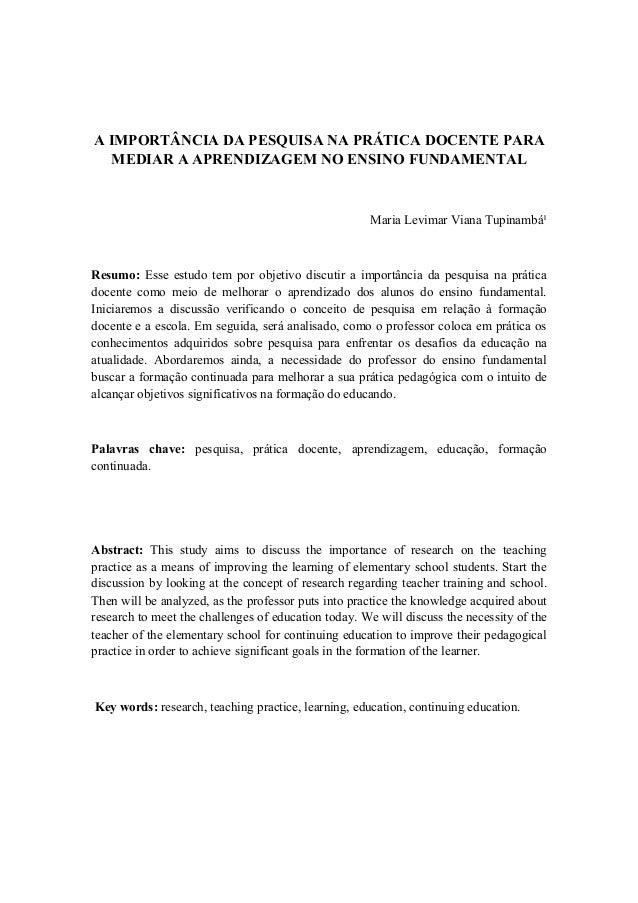 A IMPORTÂNCIA DA PESQUISA NA PRÁTICA DOCENTE PARA MEDIAR A APRENDIZAGEM NO ENSINO FUNDAMENTAL Maria Levimar Viana Tupinamb...