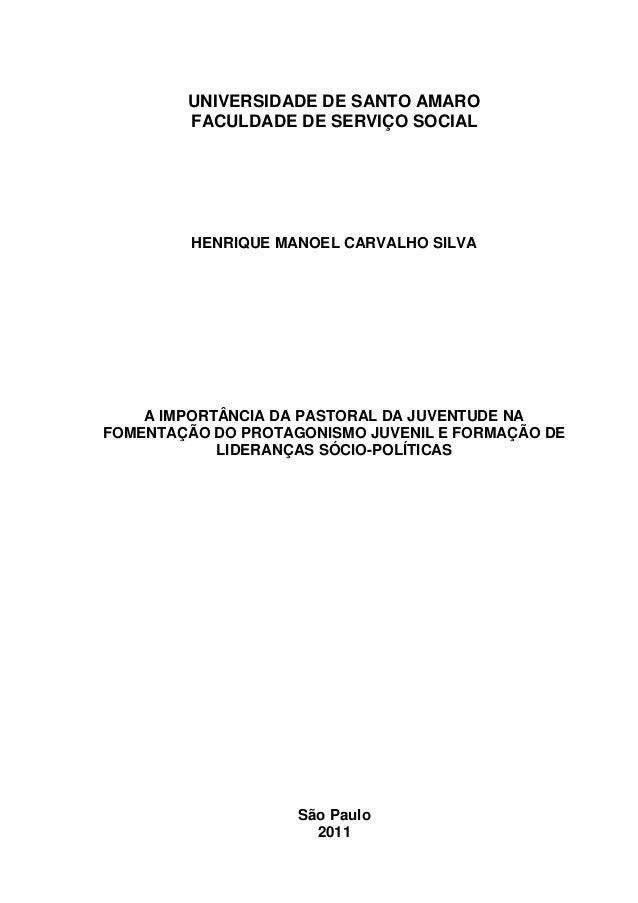 UNIVERSIDADE DE SANTO AMARO        FACULDADE DE SERVIÇO SOCIAL         HENRIQUE MANOEL CARVALHO SILVA    A IMPORTÂNCIA DA ...