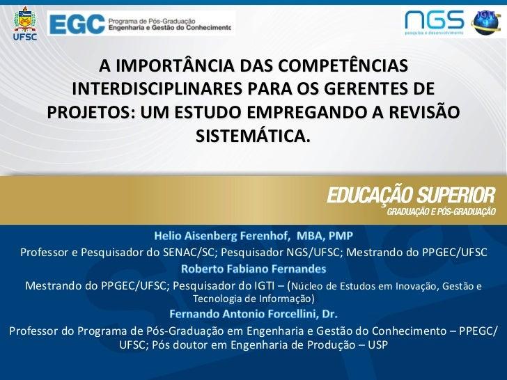 A IMPORTÂNCIA DAS COMPETÊNCIAS            INTERDISCIPLINARES PARA OS GERENTES DE          PROJETOS: UM...