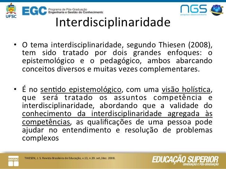 Interdisciplinaridade • O  tema  interdisciplinaridade,  segundo Thiesen  (2008),      tem  sido  trata...