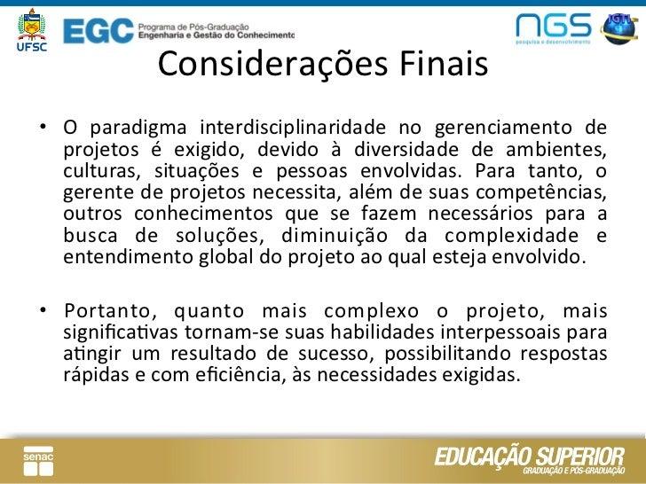 Considerações Finais • O  paradigma  interdisciplinaridade  no  gerenciamento  de      projetos  é  e...