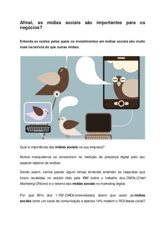 Afinal, as mídias sociais são importantes para osnegócios?Entenda as razões pelas quais os investimentos em mídias sociais...