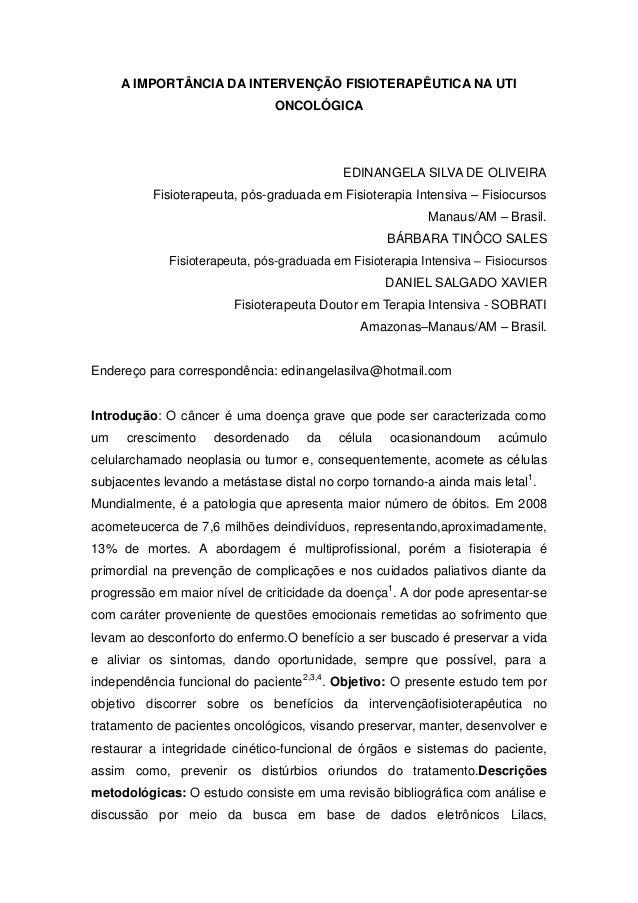 A IMPORTÂNCIA DA INTERVENÇÃO FISIOTERAPÊUTICA NA UTI ONCOLÓGICA  EDINANGELA SILVA DE OLIVEIRA Fisioterapeuta, pós-graduada...