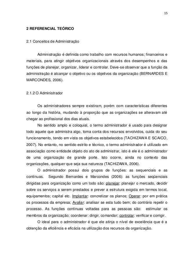 15  2 REFERENCIAL TEÓRICO  2.1 Conceitos de Administração  Administração é definida como trabalho com recursos humanos; fi...