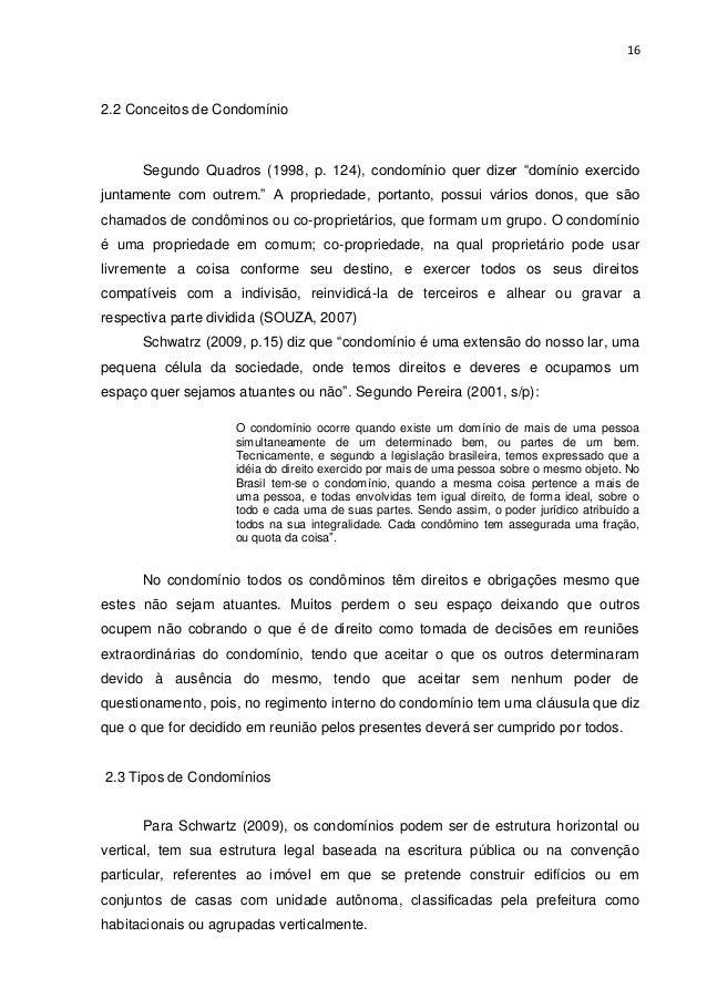 """16  2.2 Conceitos de Condomínio  Segundo Quadros (1998, p. 124), condomínio quer dizer """"domínio exercido juntamente com ou..."""