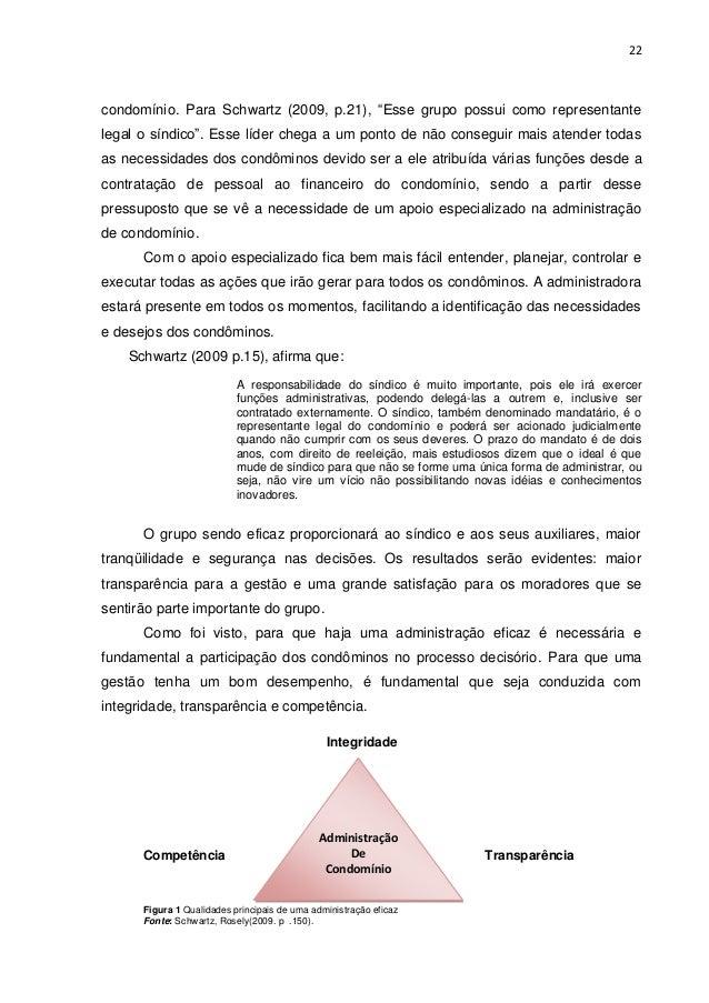 """22  condomínio. Para Schwartz (2009, p.21), """"Esse grupo possui como representante legal o síndico"""". Esse líder chega a um ..."""