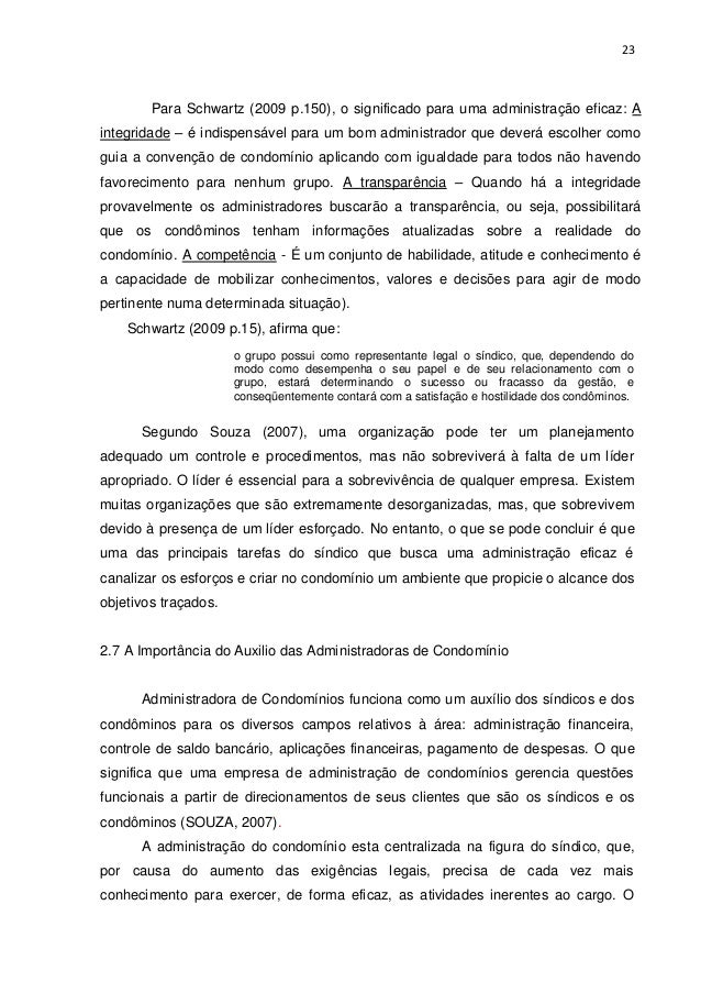 23  Para Schwartz (2009 p.150), o significado para uma administração eficaz: A integridade – é indispensável para um bom a...