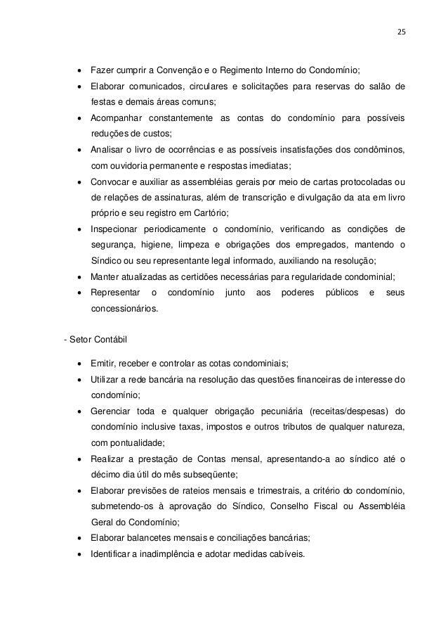 25   Fazer cumprir a Convenção e o Regimento Interno do Condomínio;  Elaborar comunicados, circulares e solicitações par...