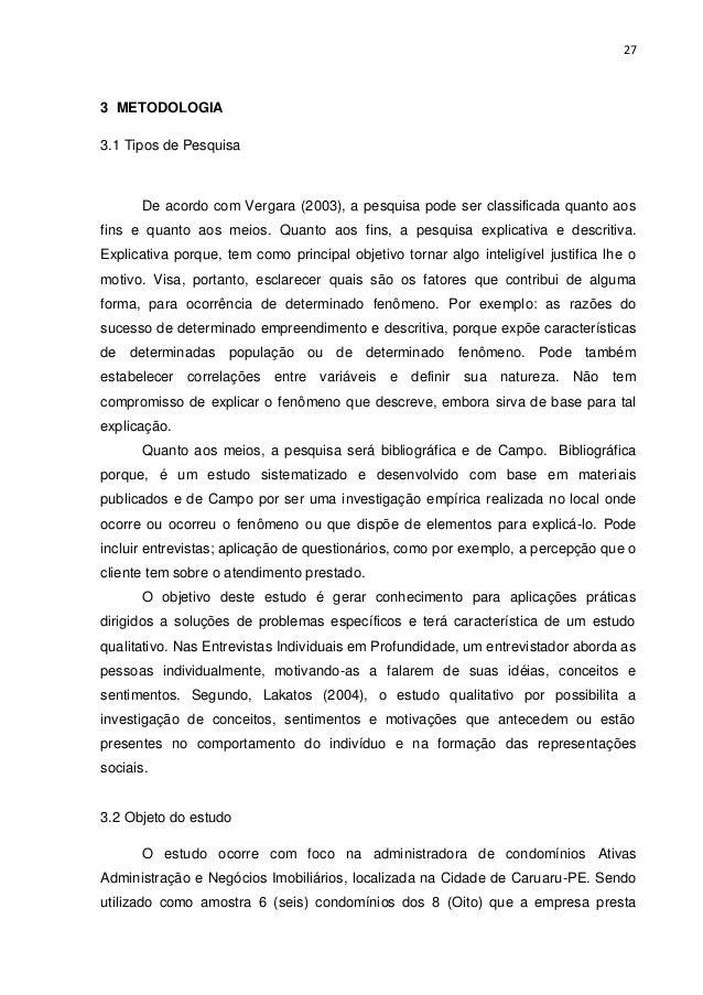 27  3 METODOLOGIA 3.1 Tipos de Pesquisa  De acordo com Vergara (2003), a pesquisa pode ser classificada quanto aos fins e ...