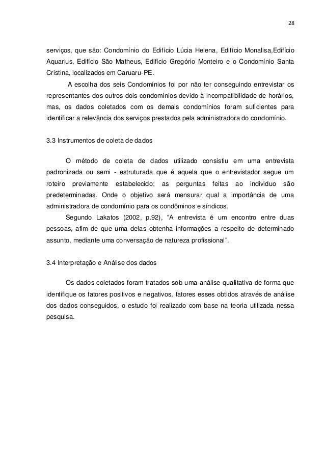 28  serviços, que são: Condomínio do Edifício Lúcia Helena, Edifício Monalisa,Edifício Aquarius, Edifício São Matheus, Edi...