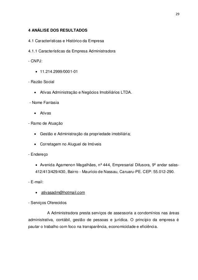 29  4 ANÁLISE DOS RESULTADOS 4.1 Características e Histórico da Empresa 4.1.1 Características da Empresa Administradora - ...