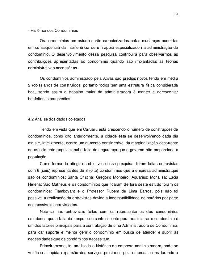 31  - Histórico dos Condomínios Os condomínios em estudo serão caracterizados pelas mudanças ocorridas em conseqüência da ...