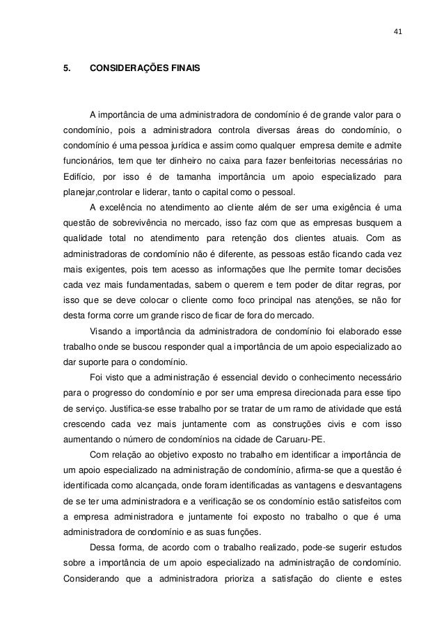 41  5.  CONSIDERAÇÕES FINAIS  A importância de uma administradora de condomínio é de grande valor para o condomínio, pois ...