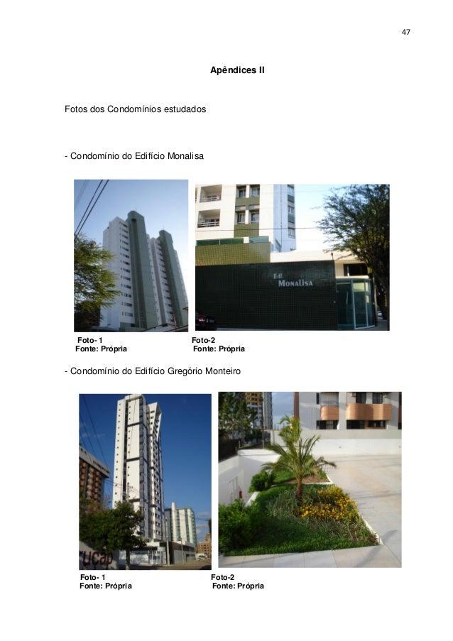 47  Apêndices II  Fotos dos Condomínios estudados  - Condomínio do Edifício Monalisa  Foto- 1 Fonte: Própria  Foto-2 Fonte...