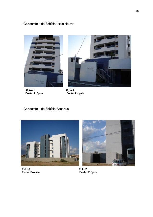 48  - Condomínio do Edifício Lúcia Helena  Foto- 1 Fonte: Própria  Foto-2 Fonte: Própria  - Condomínio do Edifício Aquariu...
