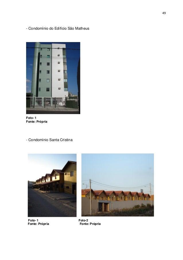 49  - Condomínio do Edifício São Matheus  Foto- 1 Fonte: Própria  - Condomínio Santa Cristina  Foto- 1 Fonte: Própria  Fot...