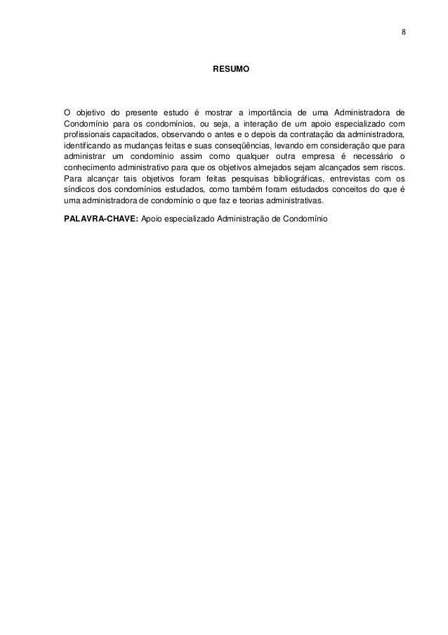 8  RESUMO  O objetivo do presente estudo é mostrar a importância de uma Administradora de Condomínio para os condomínios, ...