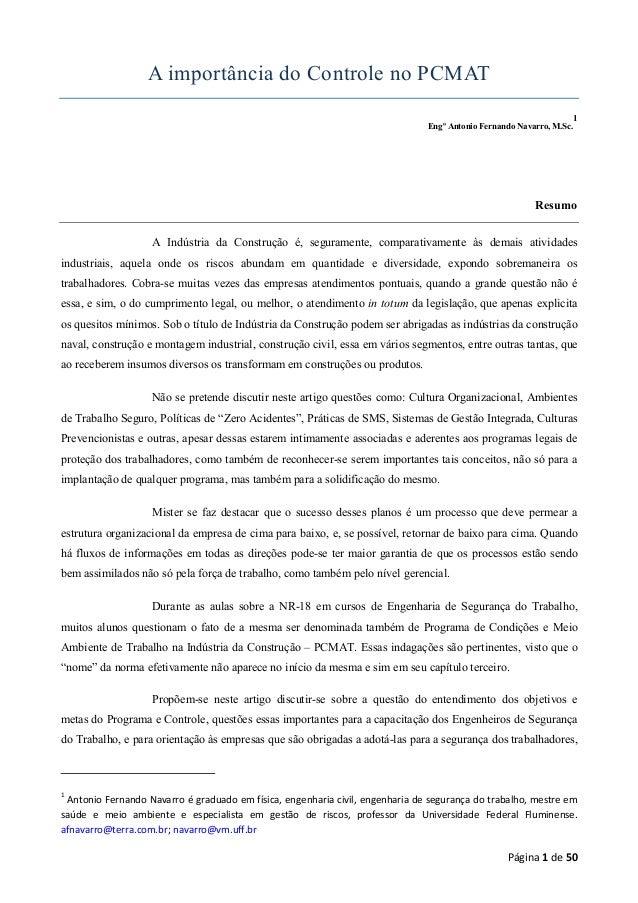 A importância do Controle no PCMAT 1 Engº Antonio Fernando Navarro, M.Sc.  Resumo A Indústria da Construção é, seguramente...