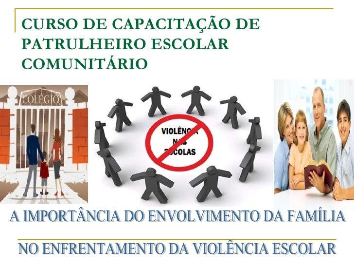 CURSO DE CAPACITAÇÃO DEPATRULHEIRO ESCOLARCOMUNITÁRIO