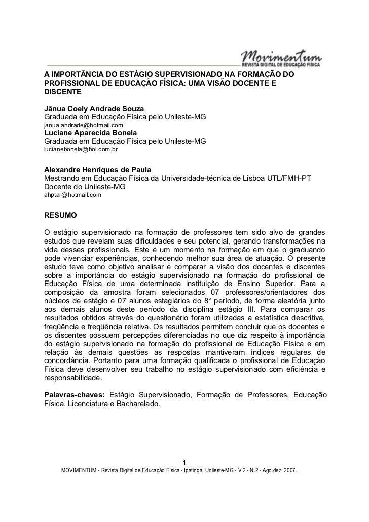 A IMPORTÂNCIA DO ESTÁGIO SUPERVISIONADO NA FORMAÇÃO DOPROFISSIONAL DE EDUCAÇÃO FÍSICA: UMA VISÃO DOCENTE EDISCENTEJânua Co...