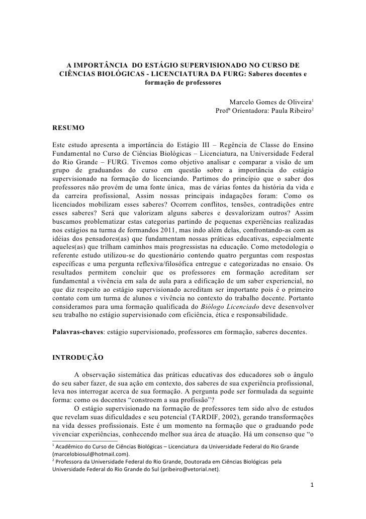 A IMPORTÂNCIA DO ESTÁGIO SUPERVISIONADO NO CURSO DE    CIÊNCIAS BIOLÓGICAS - LICENCIATURA DA FURG: Saberes docentes e     ...