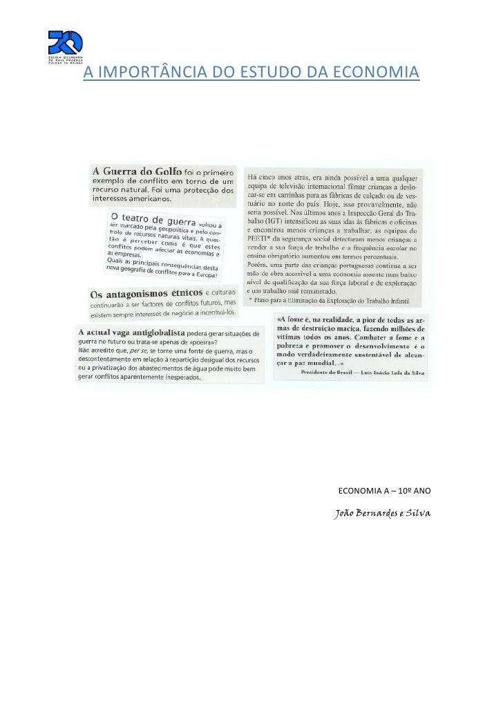 -346710-442595A IMPORTÂNCIA DO ESTUDO DA ECONOMIA<br />ECONOMIA A – 10º ANO<br />João Bernardes e Silva<br />