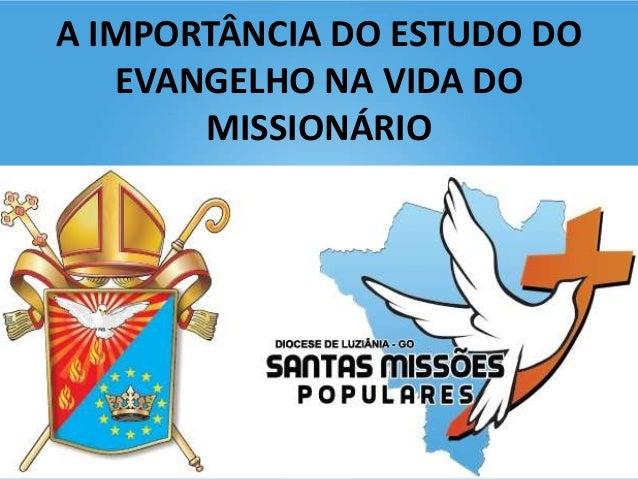 A IMPORTÂNCIA DO ESTUDO DO EVANGELHO NA VIDA DO MISSIONÁRIO